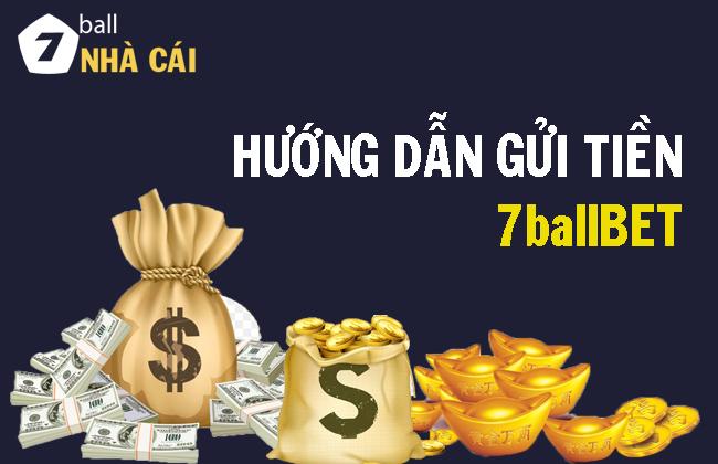 Hướng dẫn Gửi tiền vào tài khoản người chơi 7ballBET