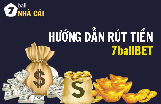 Hướng dẫn chi tiết cách Rút tiền tại 7ballBET